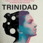 "Veteran journalist explores Colorado town's transgender history in new book, ""Going to Trinidad"""