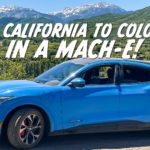 Road Trip Review: The 2021 Ford Mustang Mach-E from California to Colorado